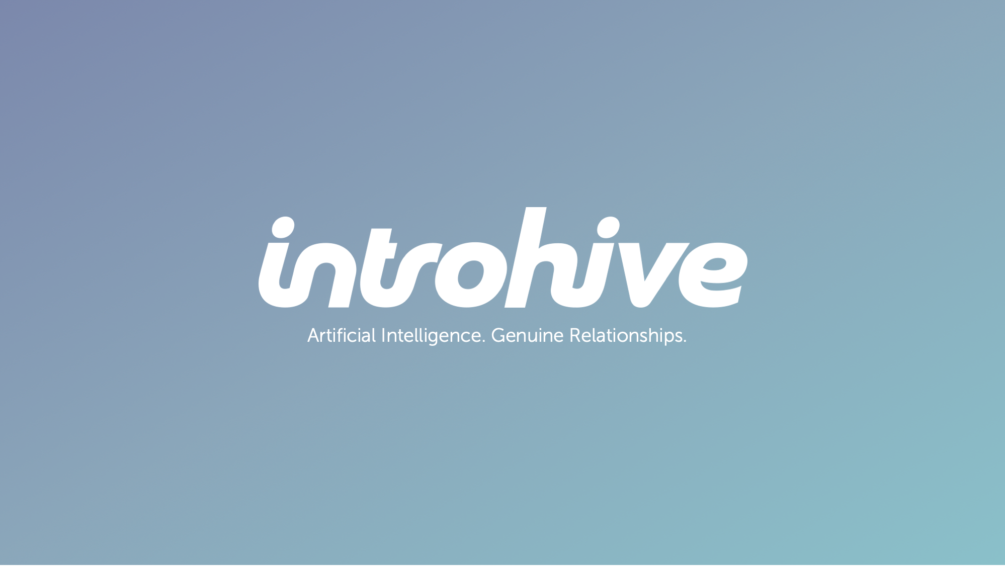 Artificial Intelligence. Genuine Relationships.